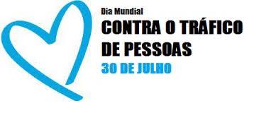 30 de julho - dia mundial contrao tráfico de pessoas